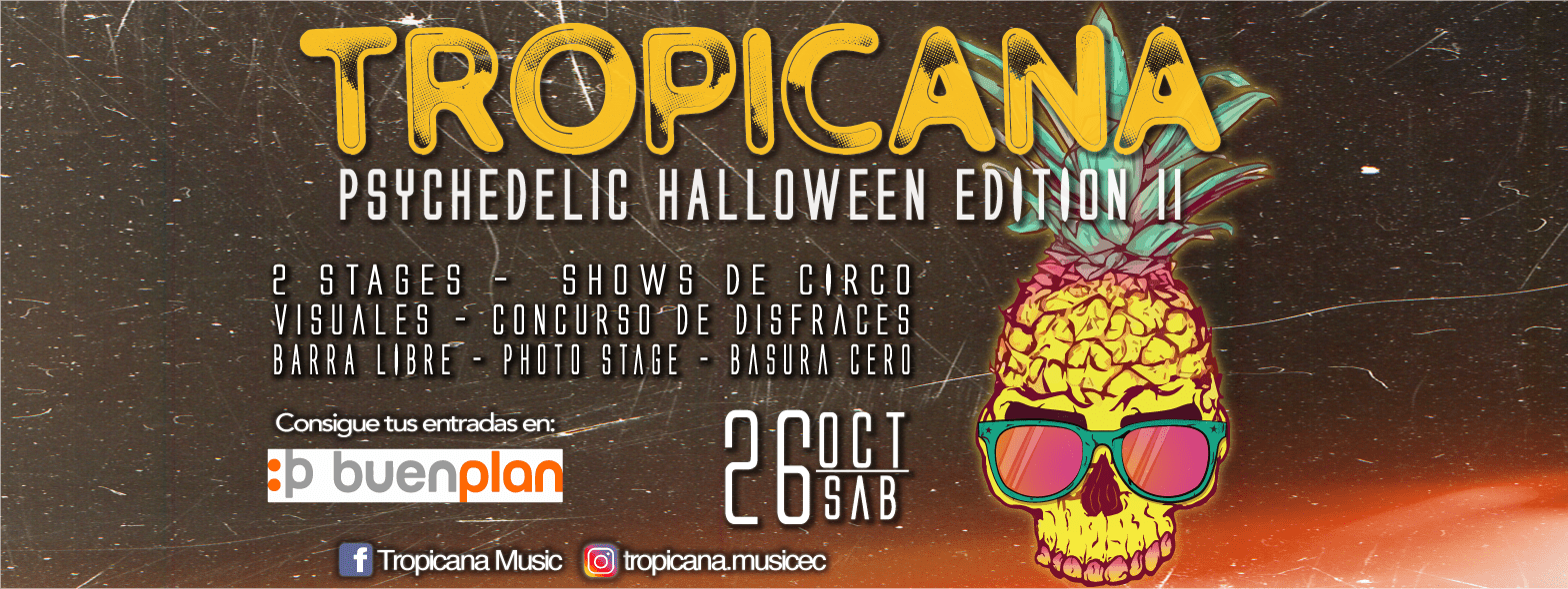 Tropicana Psychedelic Halloween Edition II en Quito, BuenPlan