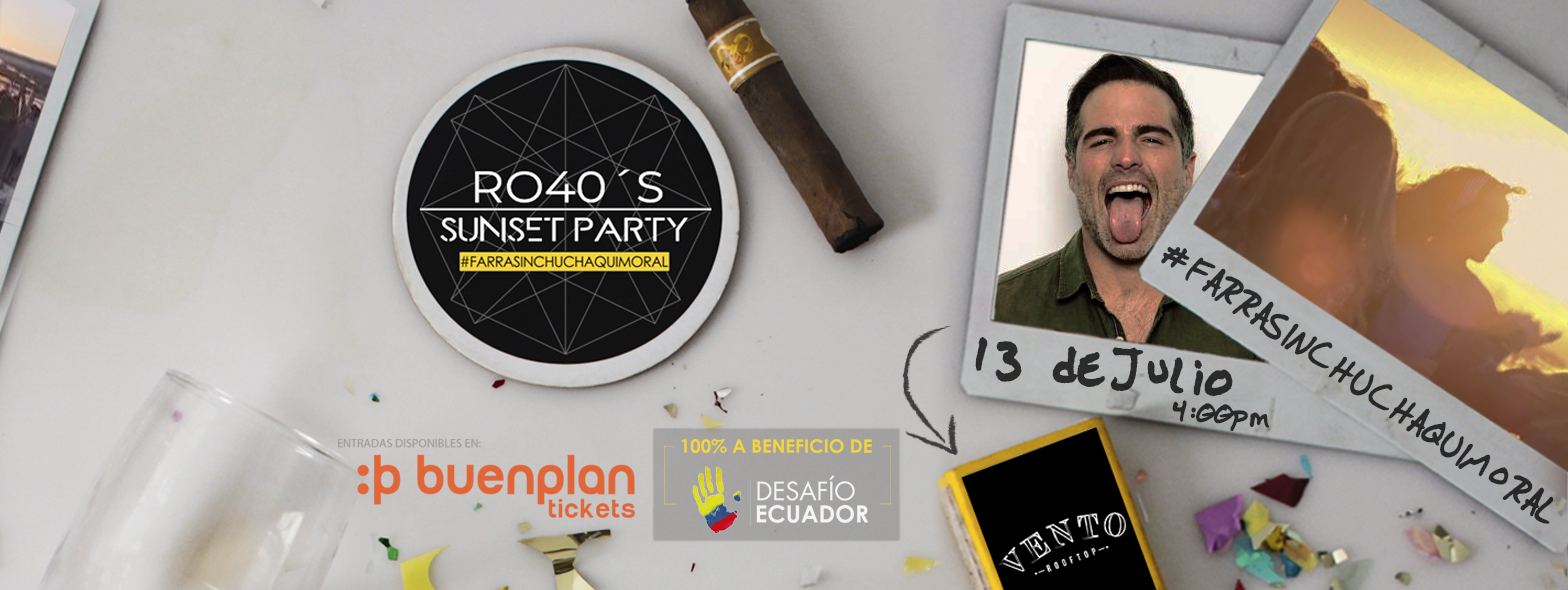 RO40's Party #FarraSinChuchaquiMoral en Samborondón, BuenPlan