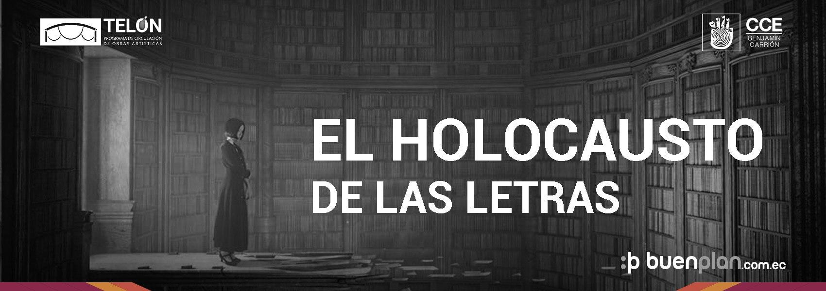 El Holocausto de las Letras - 27 de Junio en Quito, BuenPlan