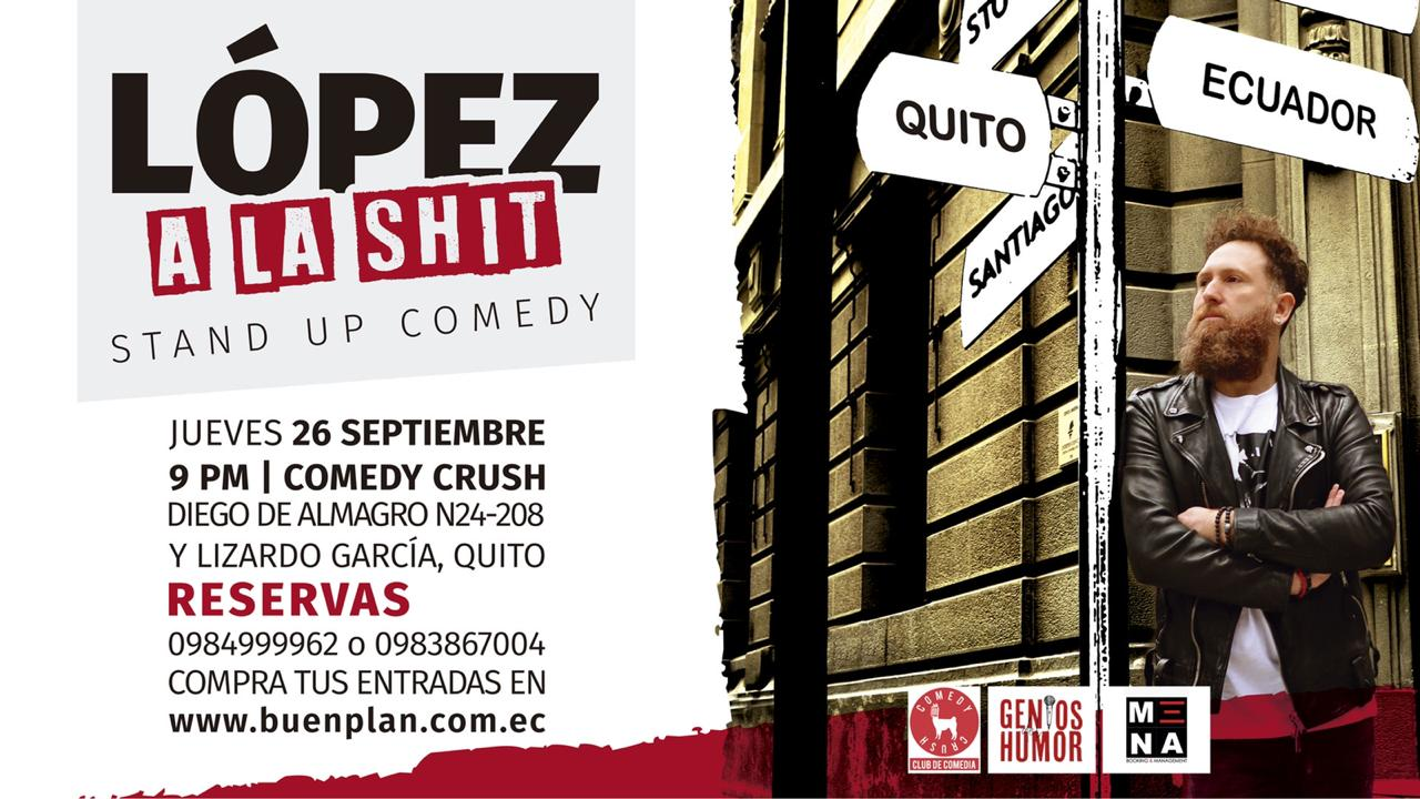 López a la Shit Stand Up Comedy en Quito, BuenPlan