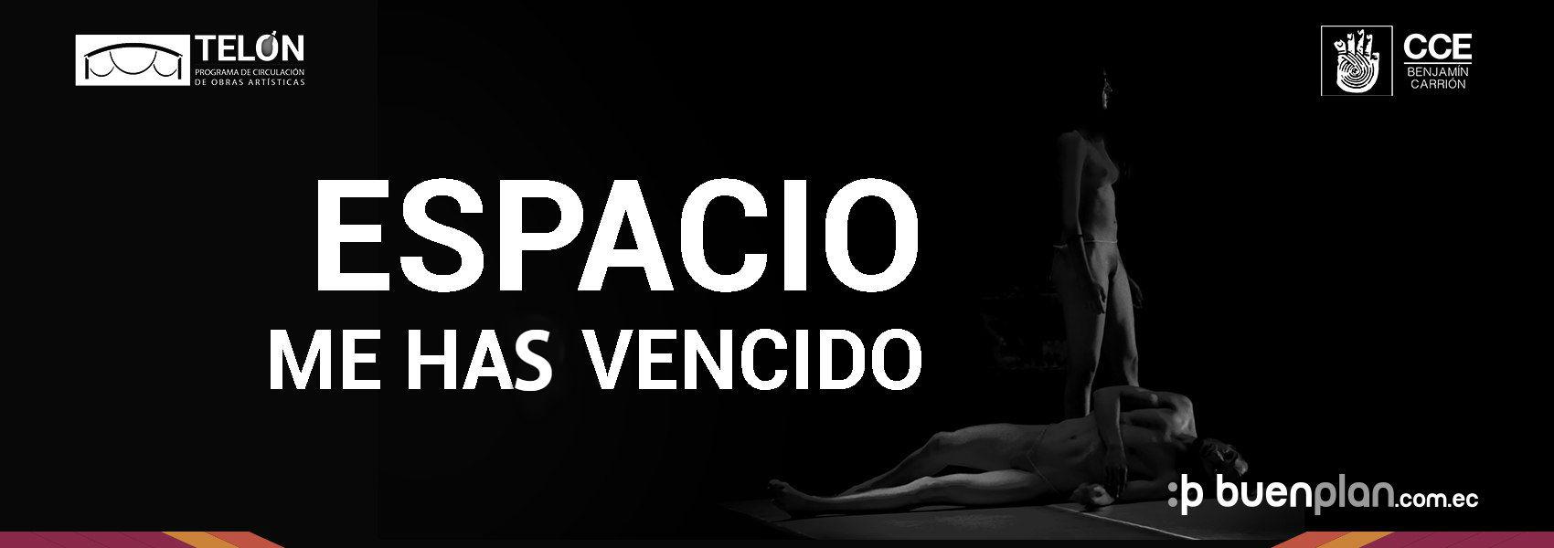Espacio me has Vencido - 13 de Diciembre en Quito, BuenPlan