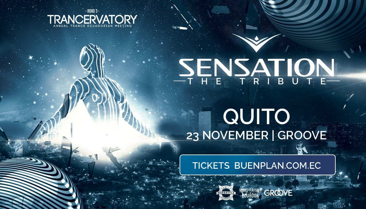 Road 3 Trancervatory: Sensation - The Tribute en Quito, BuenPlan
