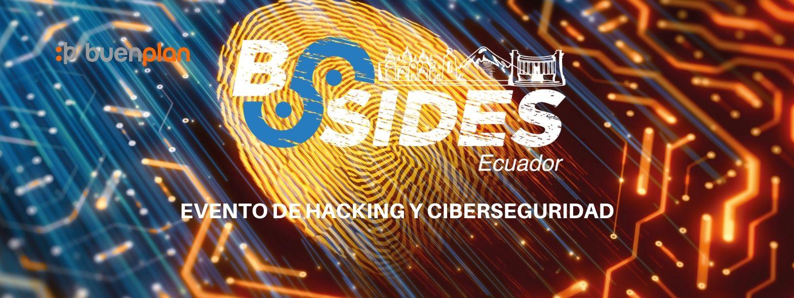BSides Ecuador 2020 - Hacking & ciberseguridad en Quito, BuenPlan