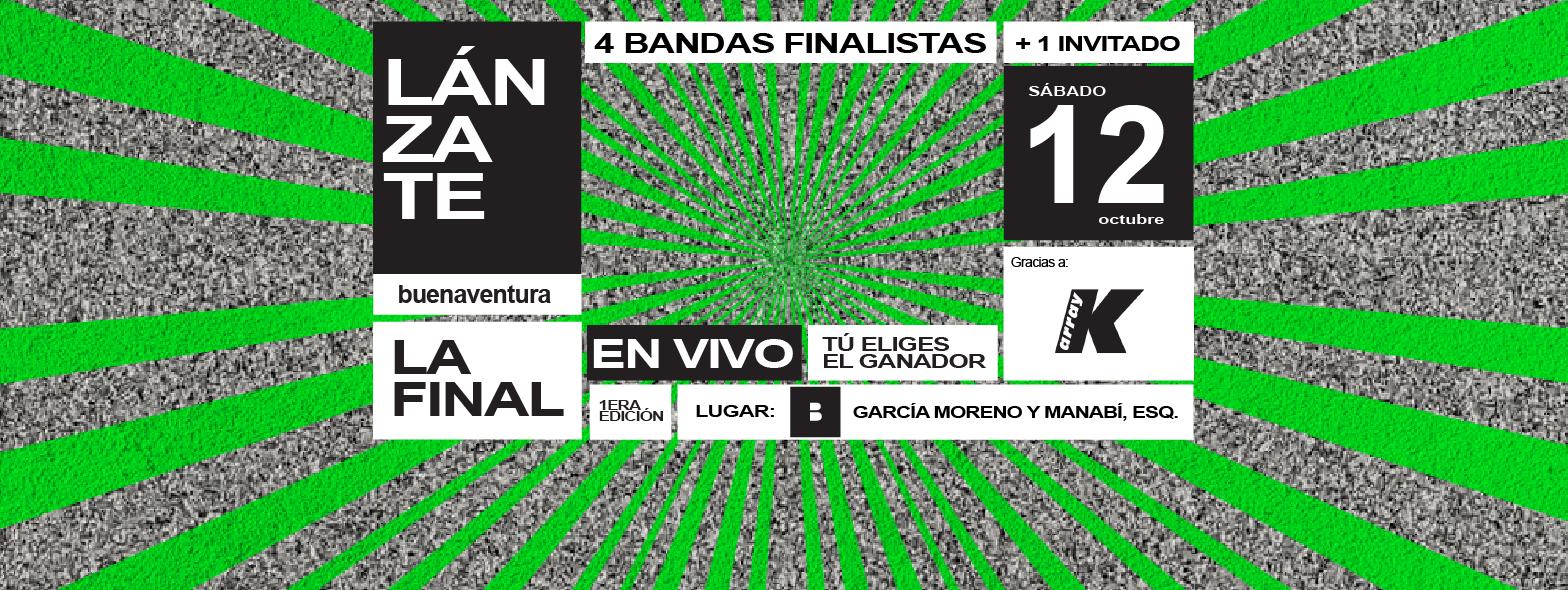 buenaventura presenta: Lánzate, la final. en Quito, BuenPlan