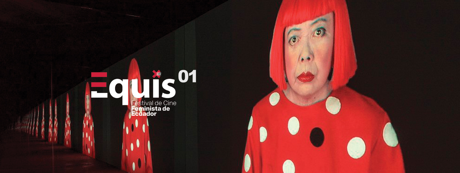 Función de Cine: En boca de todas y Kusama - Infinity - Festival EQUIS en Quito, BuenPlan